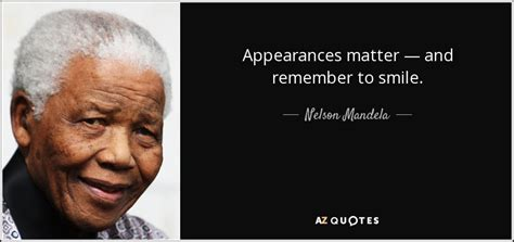 Nelson Mandela quote: Appearances matter — and remember to