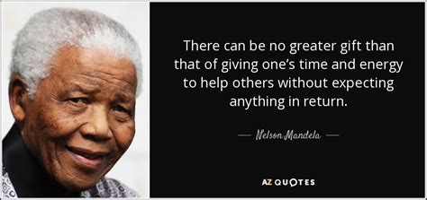 Nelson Mandela quote: There can be no greater gift than
